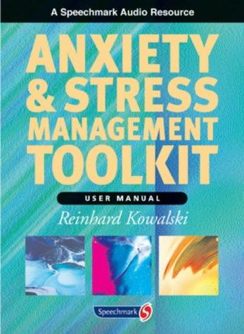 Anxiety and Stress Management Toolkit (CD set: Reinhard Kowalski