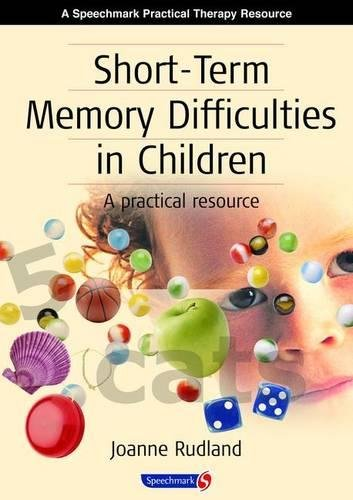 9780863884412: Short-Term Memory Difficulties in Children: A Practical Resource (Speechmark Practical Therapy Resource)