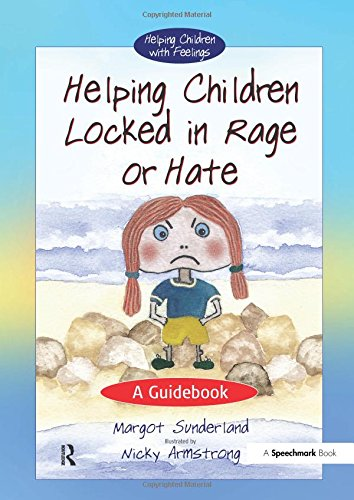 9780863884658: Helping Children Locked in Rage or Hate: A Guidebook (Helping Children with Feelings) (Volume 1)