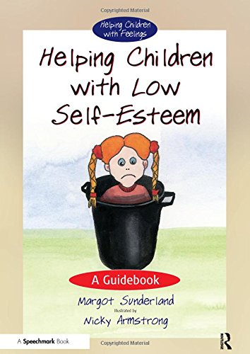 9780863884665: Helping Children with Low Self-Esteem: A Guidebook (Helping Children with Feelings) (Volume 1)