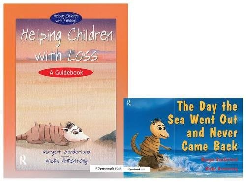 Helping Children with Loss & The Day the Sea Went Out and Never Came Back: Set (Helping Children with Feelings) (9780863884719) by Margot Sunderland