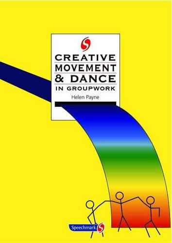 9780863884733: Creative Movement and Dance in Groupwork (Creative Activities in Groupwork)