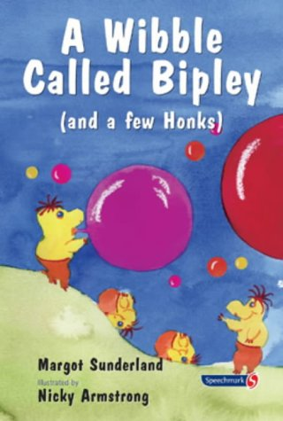 9780863884948: A Wibble Called Bipley: A Story for Children Who Have Hardened Their Hearts or Becomes Bullies: 2 (Helping Children with Feelings)