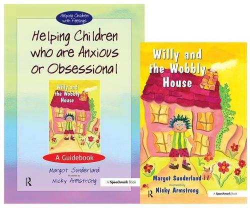 9780863884993: Helping Children Who are Anxious or Obsessional & Willy and the Wobbly House: Set (Helping Children with Feelings)