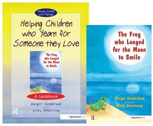 9780863885020: Helping Children Who Yearn for Someone They Love & The Frog Who Longed for the Moon to Smile: Set (Helping Children with Feelings)