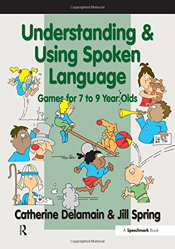 9780863885150: Understanding and Using Spoken Language: Games for 7 to 9 Year Olds (The Good Communication Pathway)