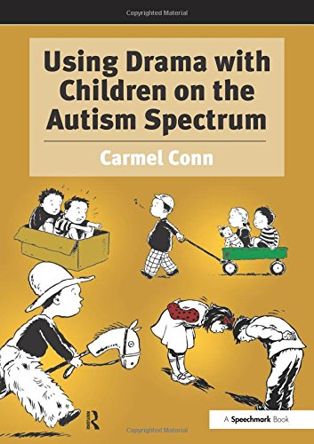 Using Drama with Children on the Autism Spectrum: Conn, Carmel