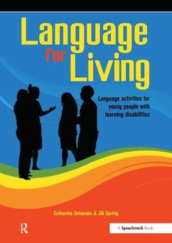Language for Living: Communication Activities for Young Adults with Learning Difficulties: ...