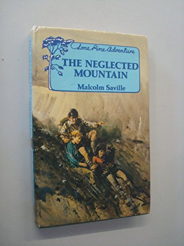 The Neglected Mountain: a Lone Pine Adventure: Saville, Malcolm