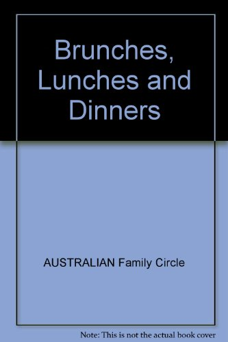 9780864110916: Brunches, Lunches and Dinners