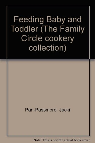 Feeding Baby and Toddler (Family Circle Cookery Collection)