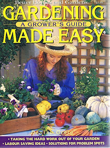 Gardening Made Easy. A Grower's Guide.: GREIG, DENISE.