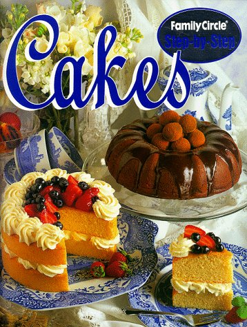 "Cakes (""Family Circle"" Step-by-step): Family Circle Editors"