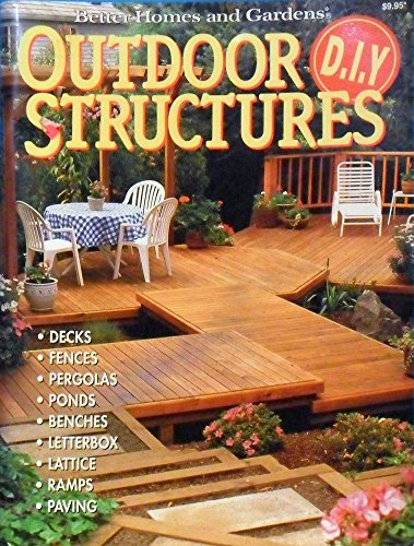 Outdoor Structures (0864113188) by Better Homes and Gardens Editors