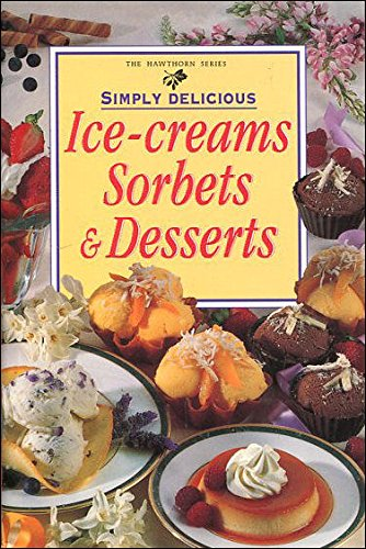 9780864113771: Ice Creams Sorbets and Desserts (Hawthorn)