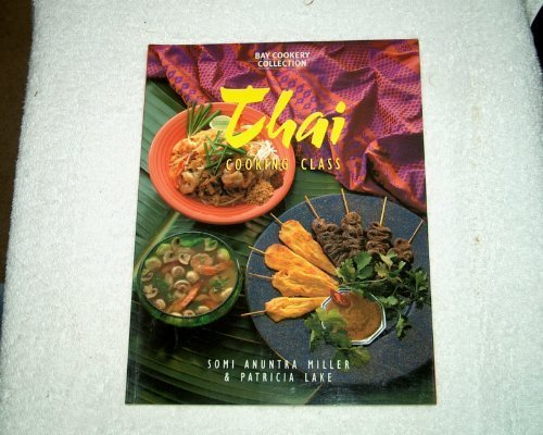 9780864115140: Thai Cooking Class (Bay Books Cookery Collection)