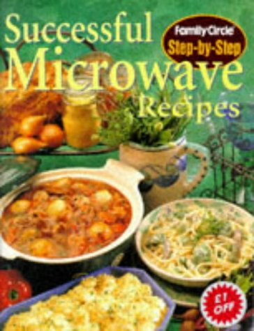 "9780864115355: Step-by-step: Successful Microwave Recipes (""Family Circle"" Step-by-step Cookery Collection)"