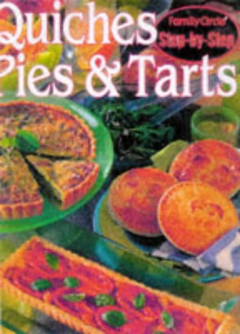 """Quiches, Pies and Tarts (""""Family Circle"""" Step-by-step): Family Circle Editors"""