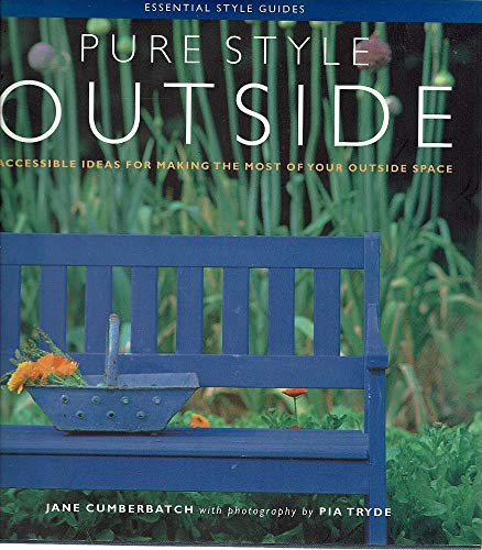 Pure Style Outside - Accessible Ideas For: Editor: Anne Ryland,