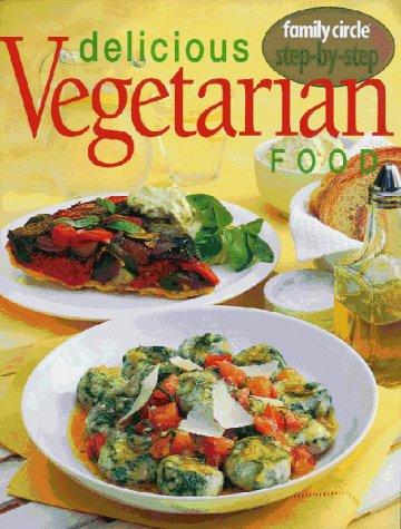 9780864119162: Delicious Vegetarian Food (Step-by-Step)