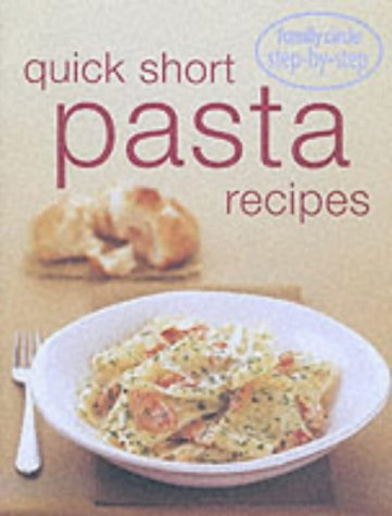 Quick Pasta Recipes (Family Circle Step-by-Step): Murdoch Books
