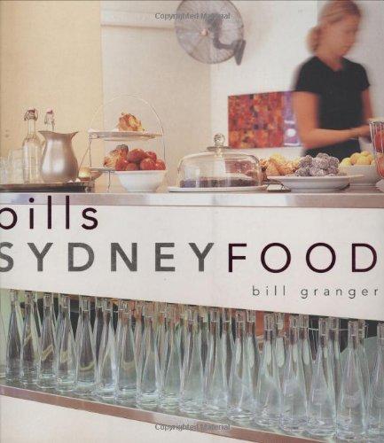 9780864119919: Bill'S Sydney Food