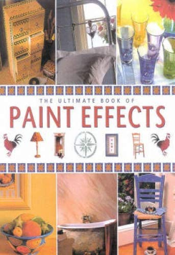 The Ultimate Book of Paint Effects: Murdoch Books