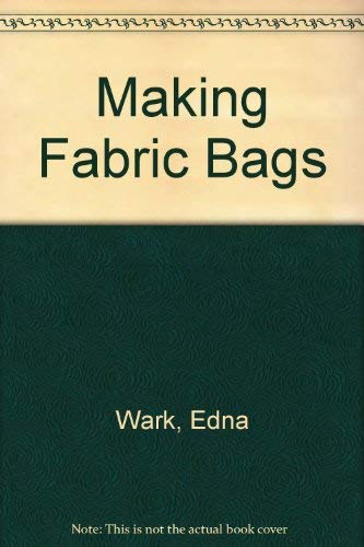 9780864170156: Making Fabric Bags