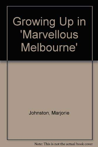 9780864170484: Growing Up in 'Marvellous Melbourne'