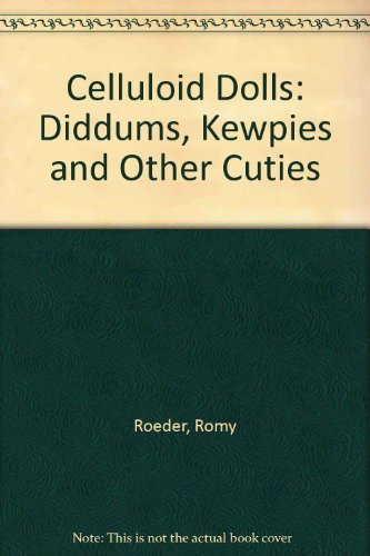 9780864170965: Celluloid Dolls: Diddums, Kewpies and Other Cuties