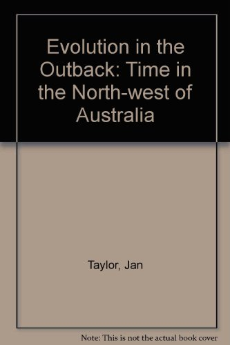 Evolution in the Outback: Time in the North-West of Australia