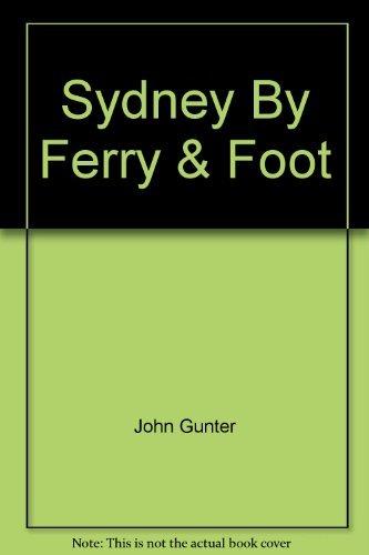 9780864171610: Sydney By Ferry & Foot