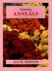 Growing Annuals (Growing Series): Simpson, A. G. W.