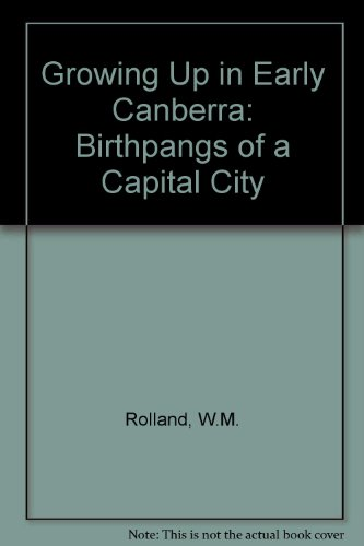 9780864171962: Growing Up in Early Canberra: Birthpangs of a Capital City