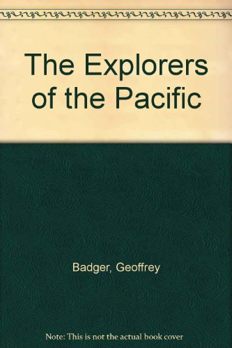 The Explorers of the Pacific: Geoffrey Badger