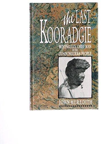 9780864172358: The Last Kooradgie: Moyengully Chief Man of the Gundungurra