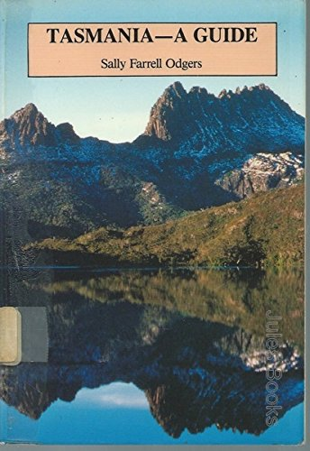 Tasmania, a Guide (A Heritage Field Guide): Odgers, Sally Farrell