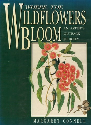 9780864172808: Where the Wild Flowers Bloom: An Outback Journey