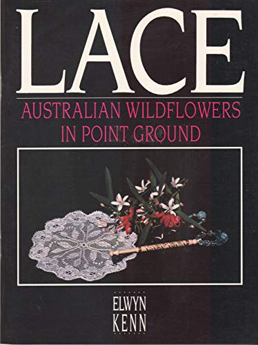 9780864172884: Lace: Australian wildflowers in point ground
