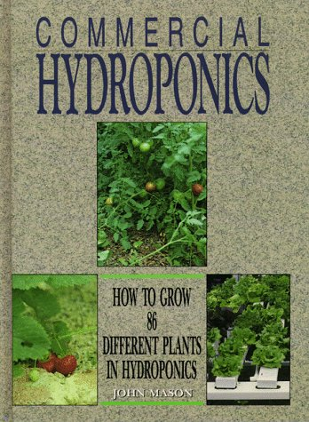 9780864173003: Commercial Hydroponics: How to Grow 86 Different Plants in Hydroponics
