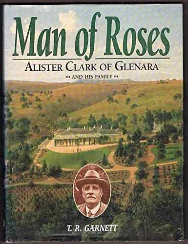 9780864173324: Man of Roses - Alister Clark of Glenara and His Family