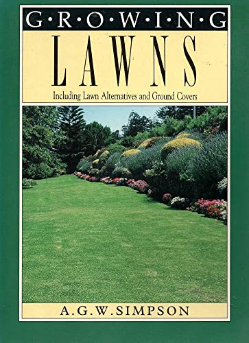 Growing Lawns: Including Lawn Alternatives and Ground: A. G. W.