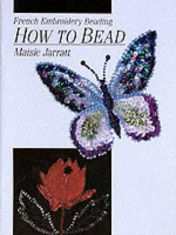 9780864173720: How to Bead French Embroidery Beading