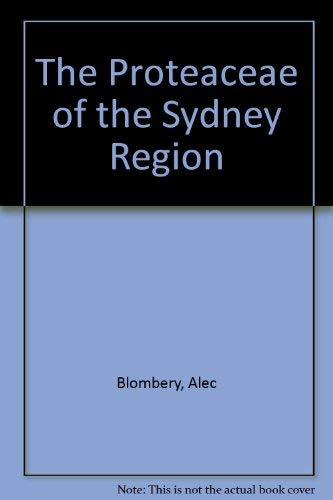 THE PROTEACEAE OF THE SYDNEY REGION: Blombery, Alec M.