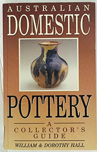 9780864174567: Australian Domestic Pottery a Collector's Guides