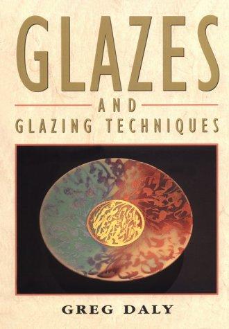 9780864175021: Glazes and Glazing Techniques a Glaze Journey