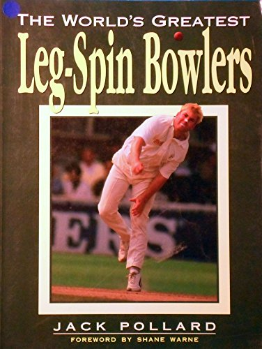 9780864175915: The World's Greatest Leg-Spin Bowlers