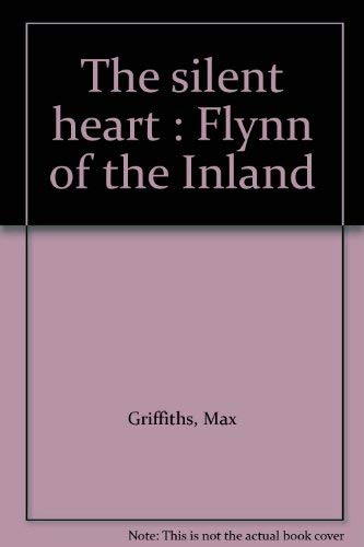 The Silent Heart : Flynn of the Inland