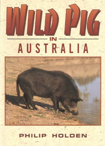 Wild Pig in Australia (0864176295) by Philip Holden