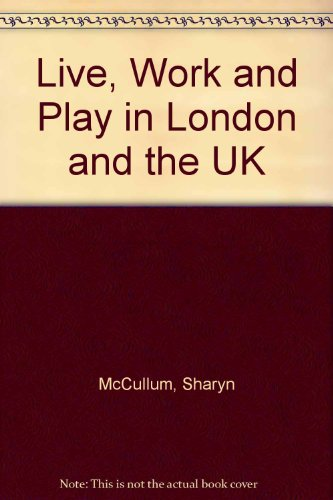 9780864176912: Live, Work and Play in London and the UK